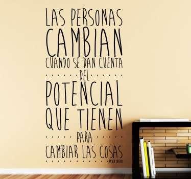 """Vinilo de texto motivacional formado por la frase """"Las personas cambian cuando se dan cuenta del potencial que tienen para cambiar las cosas"""". Paulo Coelho es un gran escritor con muchas frases originales que permiten decorar el hogar con vinilos originales. Adhesivos de facil aplicación."""
