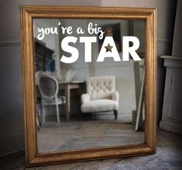 "Text sticker for mirrors with the words, ""you're a big star"", from our collection of motivational stickers. Apply this inspiring sticker on your mirror every morning to get you pumped for the day to come and remember that you really are a big star!"