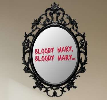 "Mirror - Fun and playful feature to place on your mirror. The words ""Bloody Mary"" written twice. We will leave it to you to say it the 3rd time."