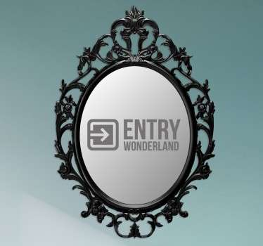 Show the way to wonderland in your mirror with this original sticker.