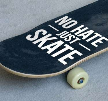 Skateboard no hate sticker