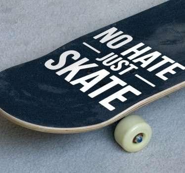 Vinilos skate texto no hate