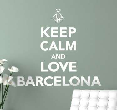 Blijf kalm en hou van de prachtige wereldstad Barcelona! Superleuke muursticker met de Engelse tekst ¨Keep calm and love Barcelona¨