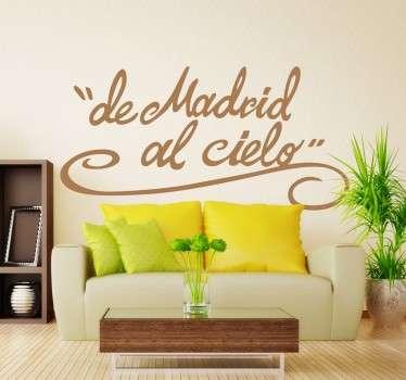 Vinilo Madrid con la clásica frase en letra caligráfica. Siéntete orgulloso de tu ciudad o muestra tu amor por la capital de España con este adhesivo.