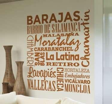 Demuestra tu orgullo por la capital de España con este vinilo decorativo con el nombre de los principales distritos y barrios.
