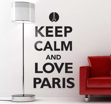 Sind Sie ein Fan von Paris? Die französische Metropole fasziniert Sie? Holen Sie sich den Schriftzug Keep calm and love Paris!