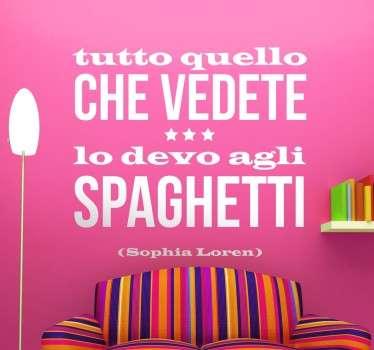 Originale ed umoristico sticker murale illustrante una frase pronunciata dalla famosa attrice Sophia Loren.