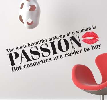 "Wall Quote Art - Fashion - ""The most beautiful makeup of a woman is passion. But cosmetics are easier to buy."""