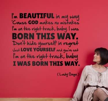 "Wall Stickers - From her hit song ""Born this way"" the lyrics from Lady Gaga´s empowering anthem. Wall art quote feature for decorating the home."