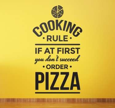 "Vinil decorativo de texto com regra de cozinha ""Cooking Rule. If at first you don´t suceed order pizza"". Torne a sua cozinha mais original!"