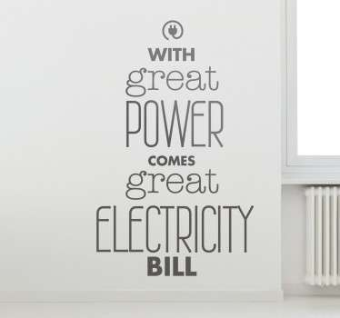 "Wall Stickers - ""With great power comes great electricity bill"". Wall art quote feature for the home."