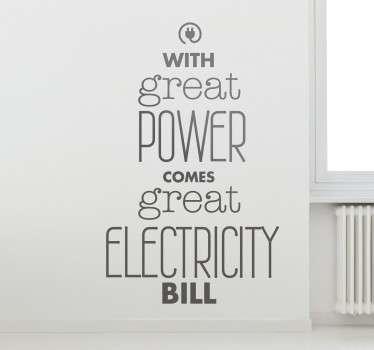 Great Power Great Electricity Bill Wall Sticker