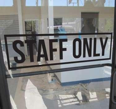 Sticker Tür - Signalisieren Sie welche Teile des Gebäudes nur für Mitarbeiter bestimmt ist.