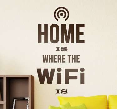 "Wall Stickers - ""Home is where the wifi is"". Fun wall art quote feature for the home. Decals."