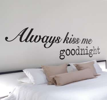An Always Kiss Me Goodnight wall sticker to decorate your bedroom. Ideal to create a loving atmosphere at home.