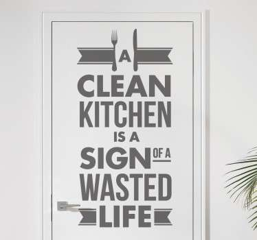 "Wall Stickers - ""A clean kitchen is a sign of a wasted life"". Fun wall art quote feature for the home."