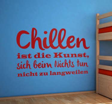 Ein dekorativer Text Sticker für Teenager. Gestalte dein Zimmer mit diesem humorvollen Spruch für Entspannung. Versiertes Designerteam