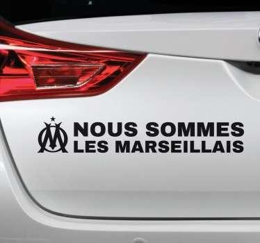 """Sticker texte """"Nous sommes les Marseillais"""", idéal pour décorer les murs de votre intérieur ou l'arrière de votre voiture."""