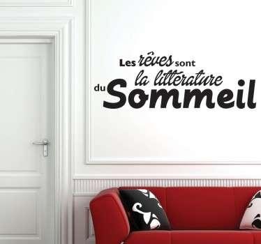 """Sticker texte """"Les rêves sont la littérature du sommeil"""", citation de Jean Cocteau idéale pour décorer les murs de votre chambre."""