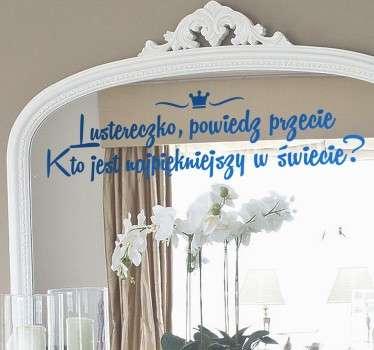 """Naklejka dekoracyjna na lustro inspirowana baśnią """"Królewna Śnieżka"""" z bardzo popularnym napisem """"Lustereczko, powiedz przecie..''"""