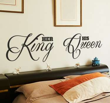"A creative text sticker to decorate your bedroom and create a romantic atmosphere that your partner will love! Brilliant headboard decal for couples displaying the words ""her king"" and ""his queen"" in a beautiful cursive font."