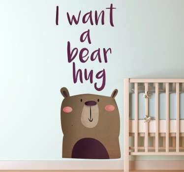 I Want a Bear Hug Kinderen Muursticker