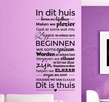 Leuke muursticker met allemaal verschillende regels en zinnen die te maken hebben met thuis zijn! Waar je plezier hebt met elkaar!