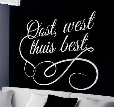 Oost, west thuis best sticker