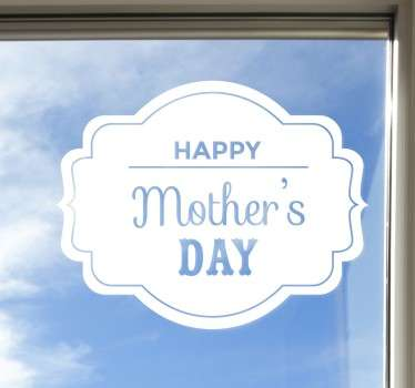 A great Mother's Day decal to decorate your home and celebrate this special day with your mum!