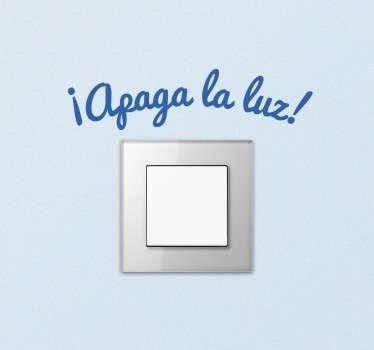 Vinilo original para interruptores en el que se recuerda que hay que ahorrar electricidad.