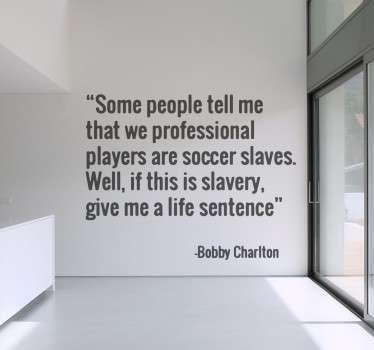 Bobby Charlton Quote Sticker