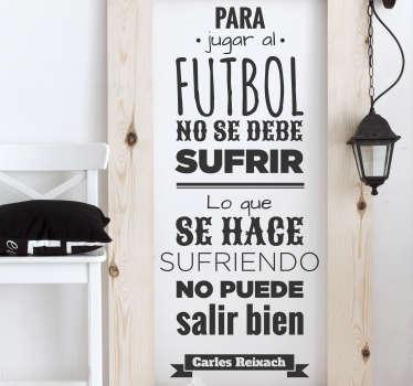 Vinilo para pared inspirado en una cita célebre del famoso jugador y entrenador del Barcelona.