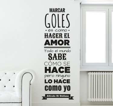 Vinilo para pared inspirado en una cita célebre del famoso del mejor Real Madrid de siempre.