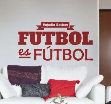 Vinilo para pared basado en una de las citas más famosas de la historia del fútbol.