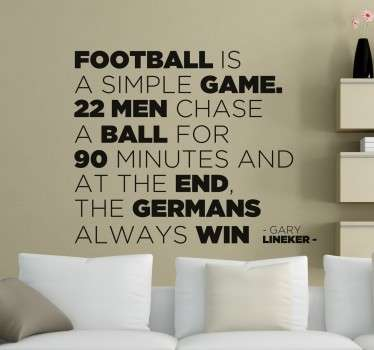 A superb text wall sticker illustrating the famous phrase by the football legend, Gary Lineker.
