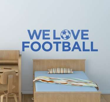 Milujeme fotbalovou nálepku na stěnu