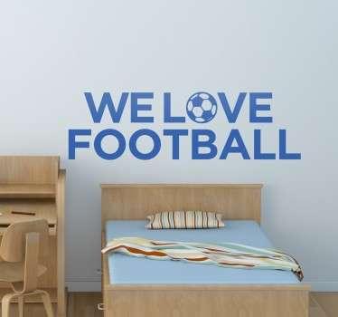 We Love Football Wall Sticker