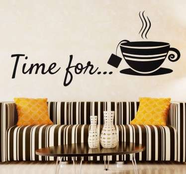"An ideal tea wall sticker for your business or your home with the phrase ""Time for ..."" and an elegant teacup. Create a creative and sophisticated environment with this sticker. Perfect for your kitchen at home, or if you own a café or tea room."