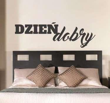 Naklejka na ścianę do sypialni z napisem Dzień dobry rozjaśni każdy Twój dzień i uczyni go piękniejszym.