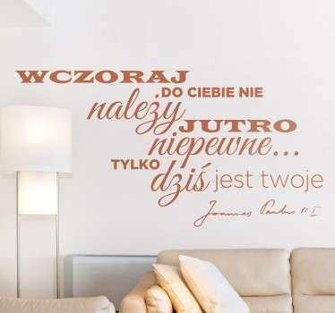 Naklejka na ścianę z cytatem Jana Pawała II. Przepiękne i mądre słowa do umieszczenia na ścianie Twojego salonu, sypialni czy przedpokoju.