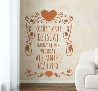 Naklejka z napisem Kochaj mnie dzisiaj