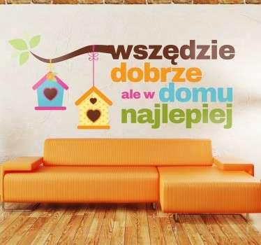Naklejka na ścianę z napisem w domu najlepiej