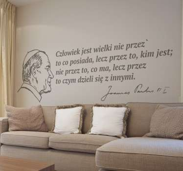 Naklejka na ścianę z cytatem Jana Pawła II do przyklejenia na każdą gładką powierzchnię. Naklejka dla wielbicieli mądrości papieża.