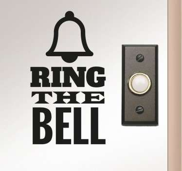 "En enkel og sjov sticker for dig, til at placere ved dit hus hoveddør. Wallsticker med teksten ""Ring the bell"""