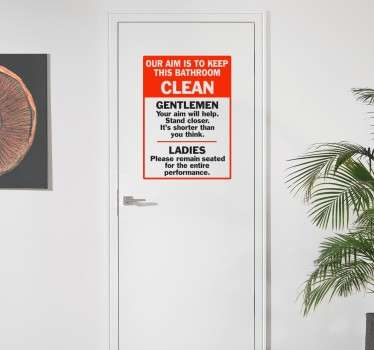 A funny sticker to place on bathroom doors to help keep toilets clean!