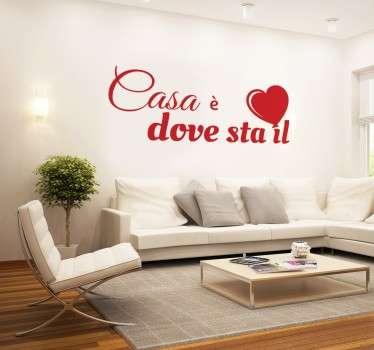 Wall sticker decorativo che raffigura la scritta Casa è dove sta il cuore.