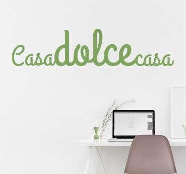 """Wall sticker decorativo che raffigura la famosa frase """"Casa dolce Casa""""."""