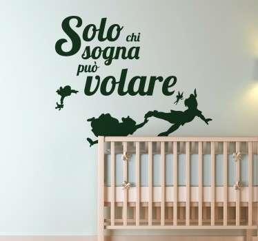 """Wall sticker decorativo per bambini  che raffigura la scritta """"Solo chi Sogna può Volare"""" la la silhouette di Peter Pan e Wendy mentre volano. I"""