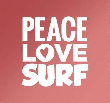 Naklejka z napisem Peace, Love, Surf