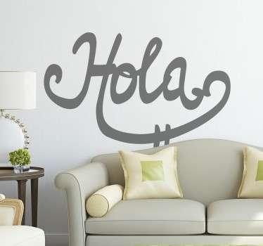 """Vinilo decorativo para el hogar con un original diseño caligráfico con la palabra """"hola""""."""